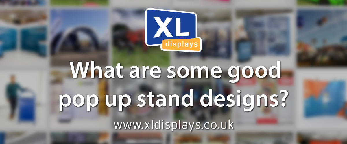 What Are Some Good Pop Up Stand Designs?