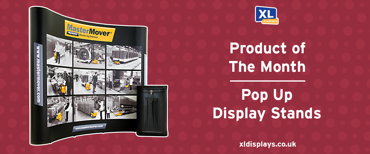 Product of the Month - Pop Up Display Stands