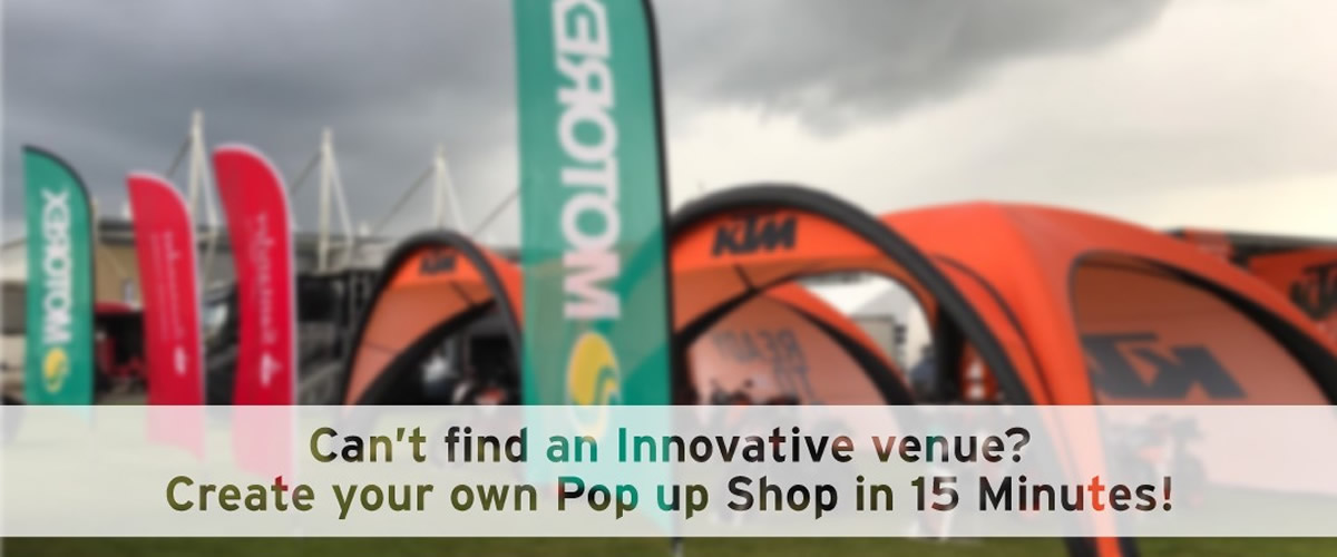 Can't find an Innovative venue? Create your own Pop up Shop in 15 Minutes!