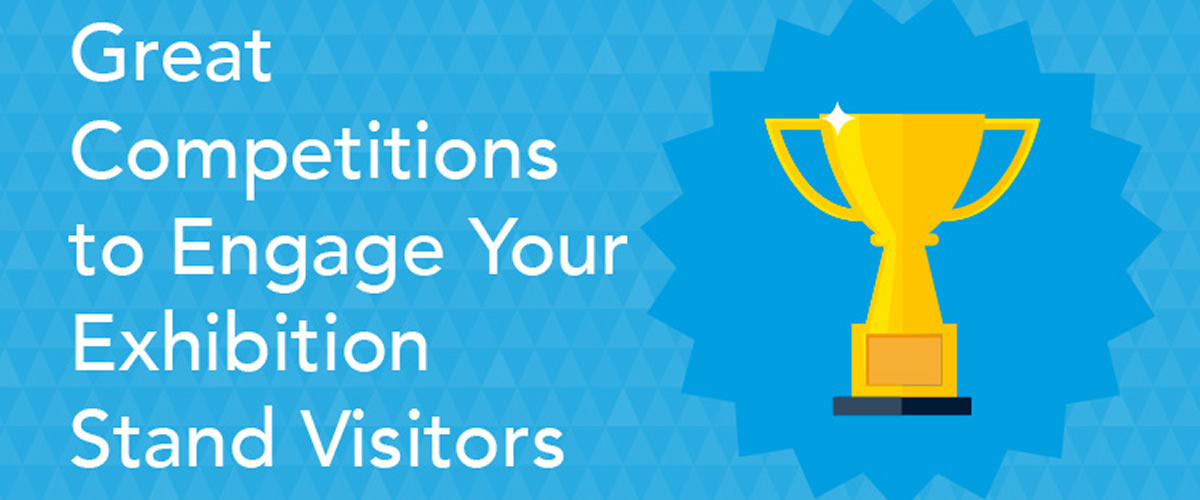 Great Competitions to Engage Your Exhibition Stand Visitors
