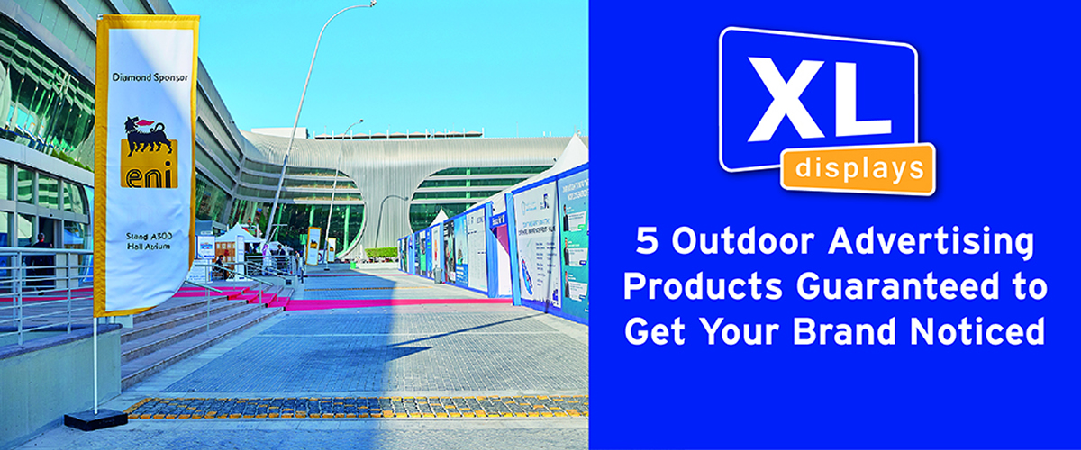 5 Outdoor Advertising Products Guaranteed to Get Your Brand Noticed