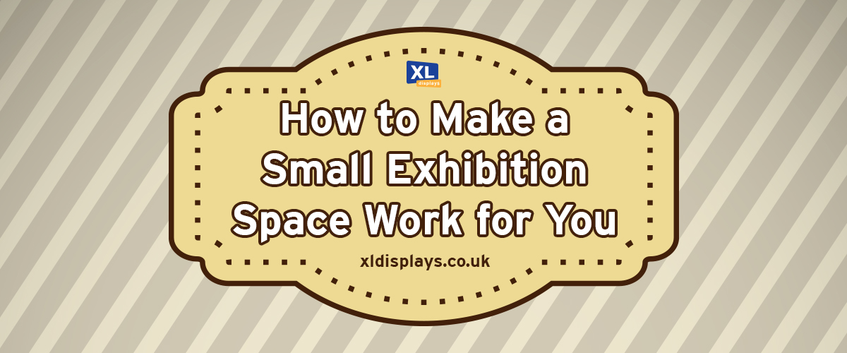 Tips on How to Make A Small Exhibition Space Work For You