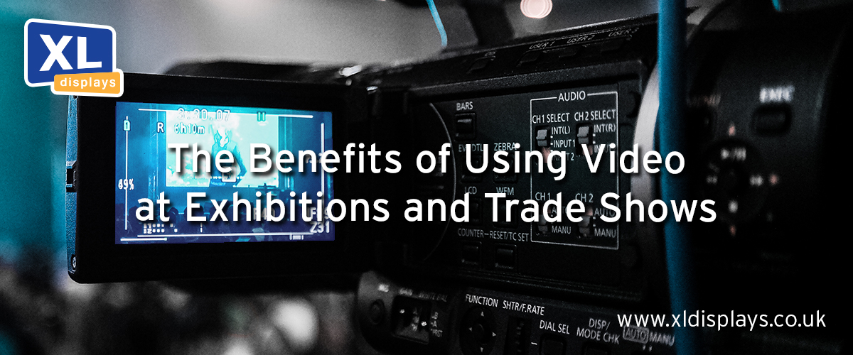 The Benefits of Using Video at Exhibitions and Trade Shows