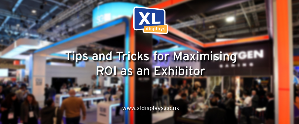 Tips and Tricks for Maximising ROI as an Exhibitor