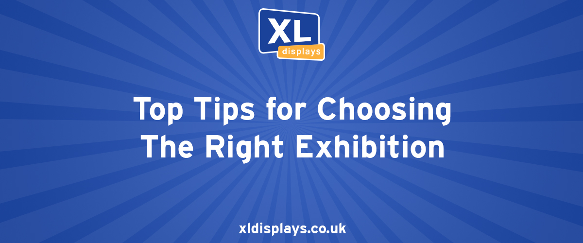 Choosing the Right Exhibition