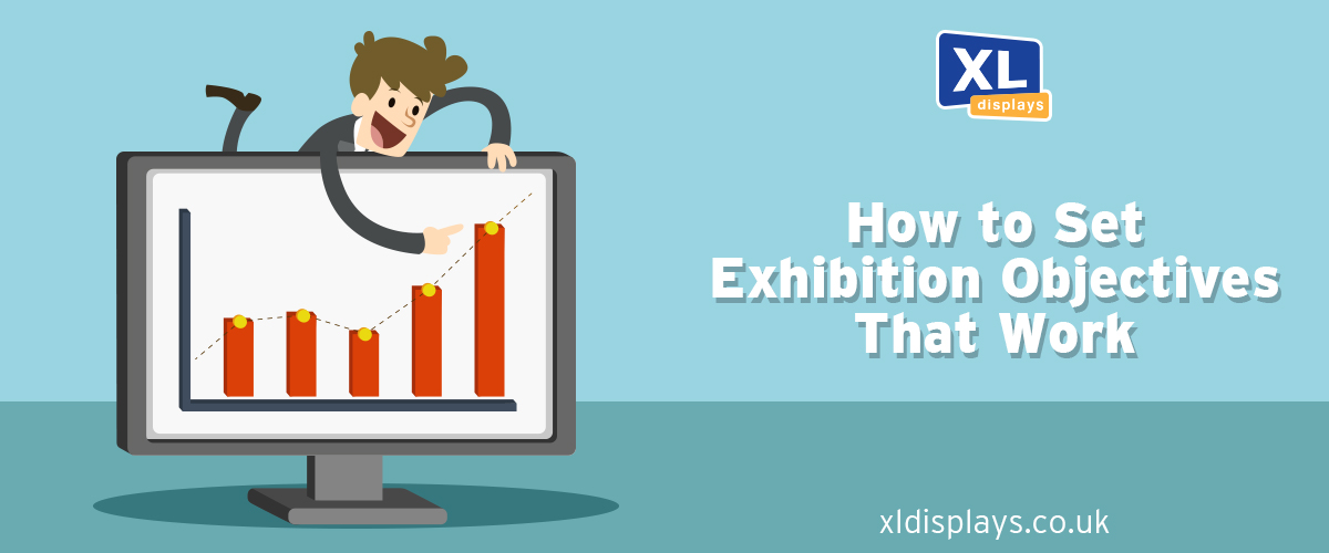 How to Set Exhibition Objectives that Work