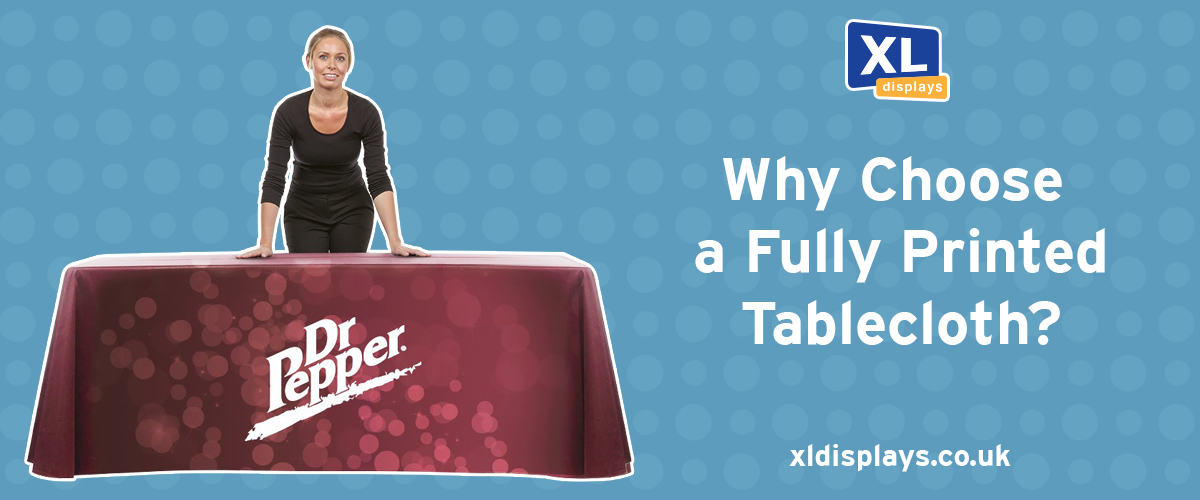 Why Choose a Fully Printed Promotional Tablecloth?