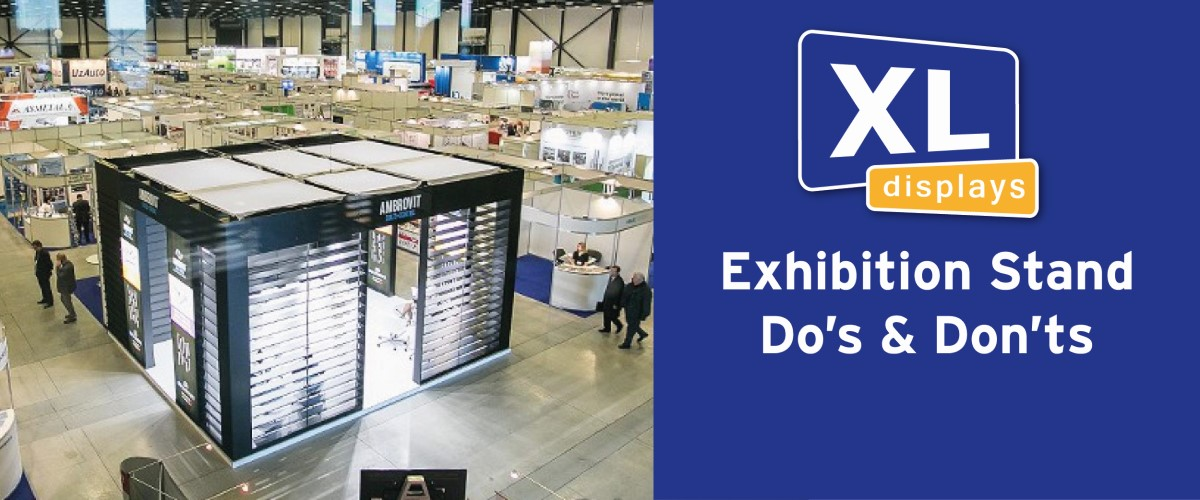 Exhibition Stand Do's & Don'ts