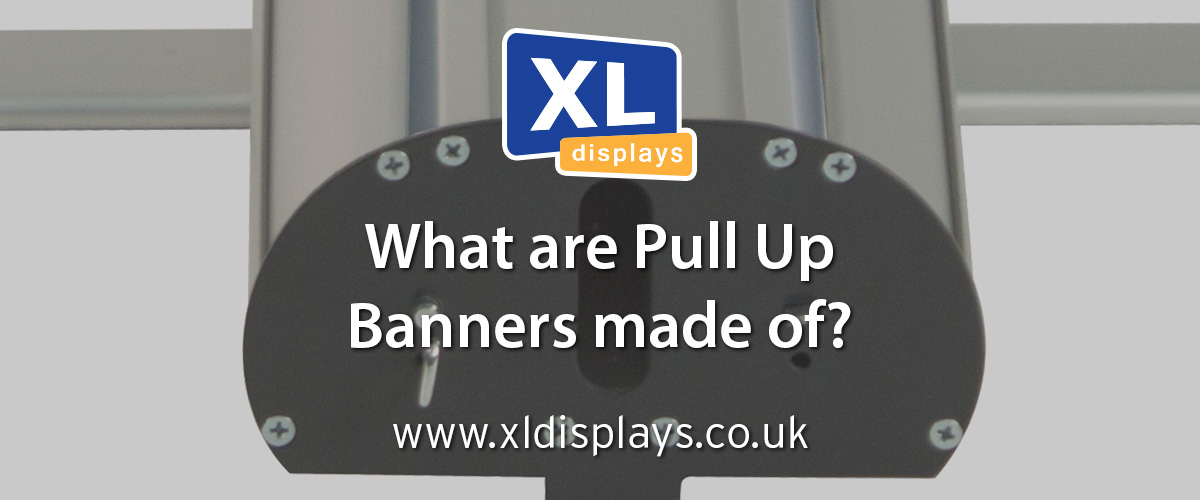 What Are Pull Up Banners Made Of?
