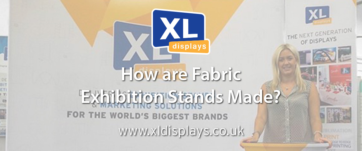 How Are Fabric Exhibition Stands Made?