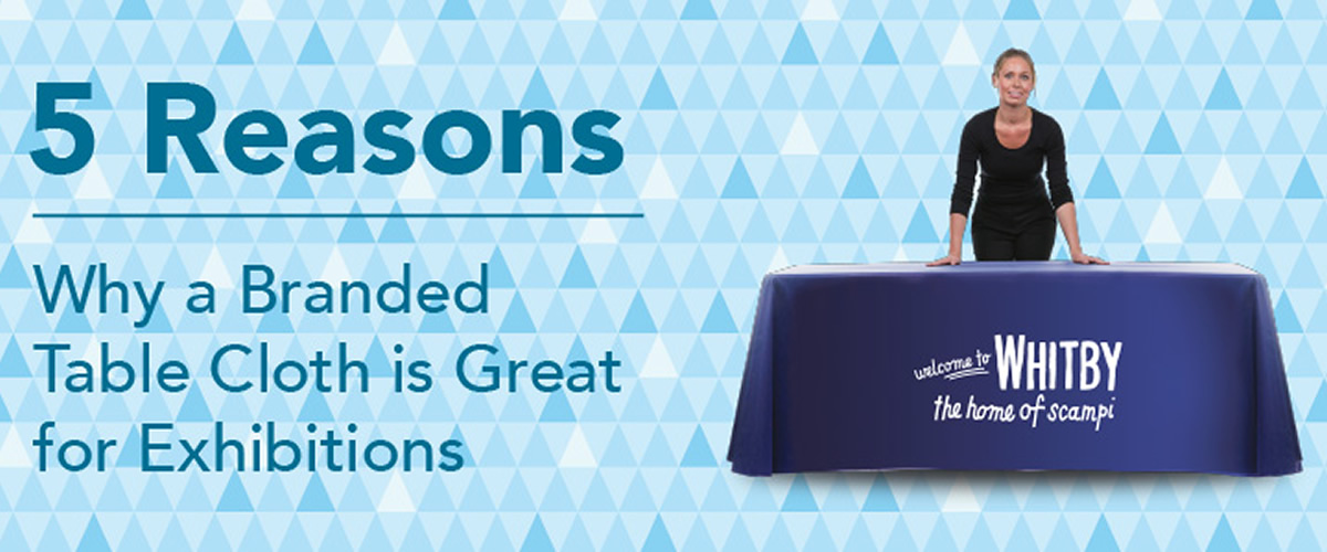 5 Reasons Why A Branded Tablecloth Is Great For Exhibitions