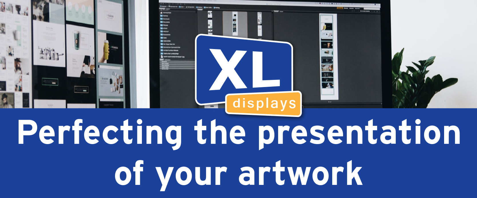 Perfecting the presentation of your artwork
