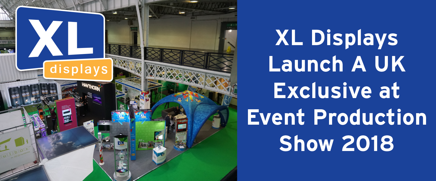 XL Displays Launch A UK Exclusive at Event Production Show 2018