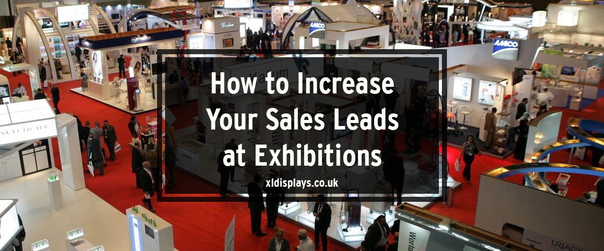 How to Increase Your Sales Leads at Exhibitions