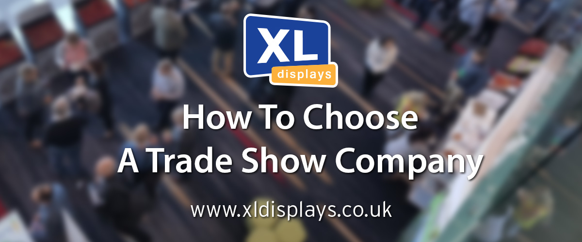 How To Choose A Trade Show Company