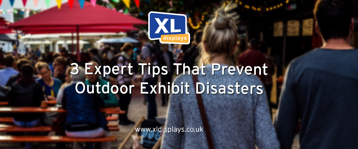 3 Expert Tips To Prevent Outdoor Exhibition Disasters