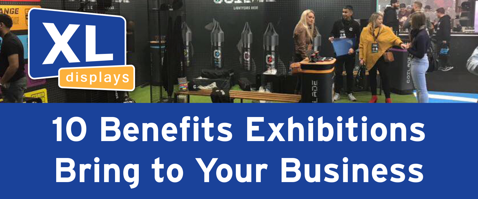 10 Benefits Exhibitions Bring to Your Business