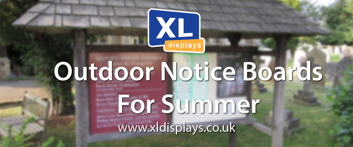 Outdoor Notice Boards For Summer 2012