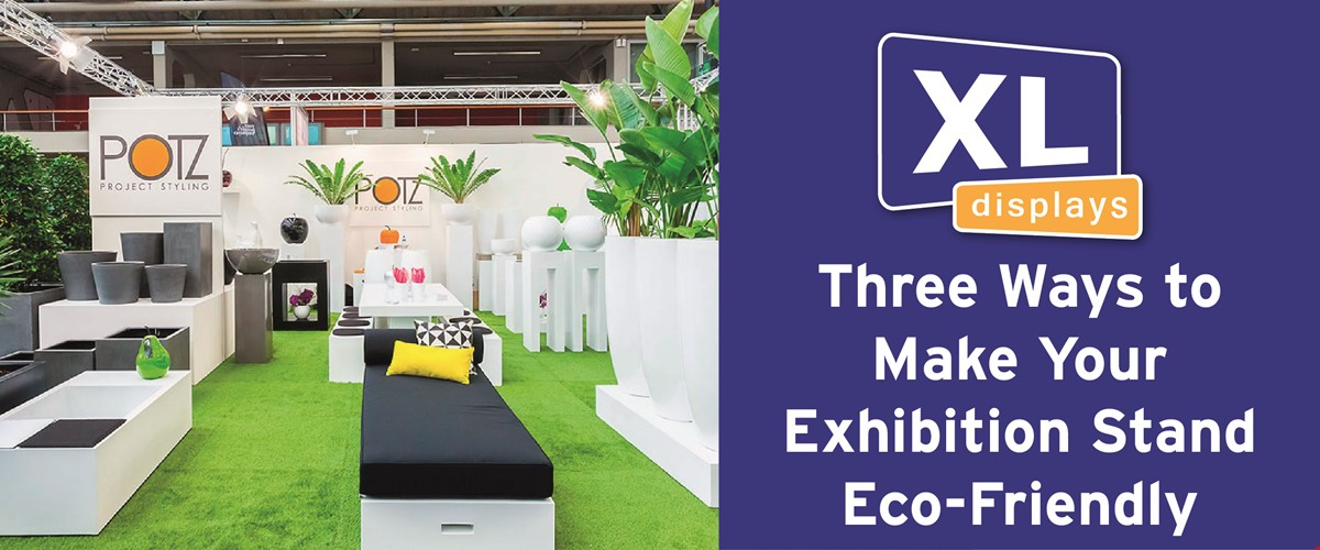 3 Ways to Make Your Exhibition Stand Eco-Friendly