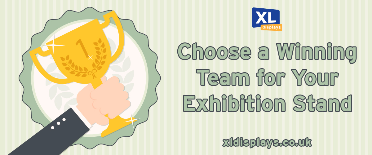 Choose a Winning Team for Your Exhibition Stand