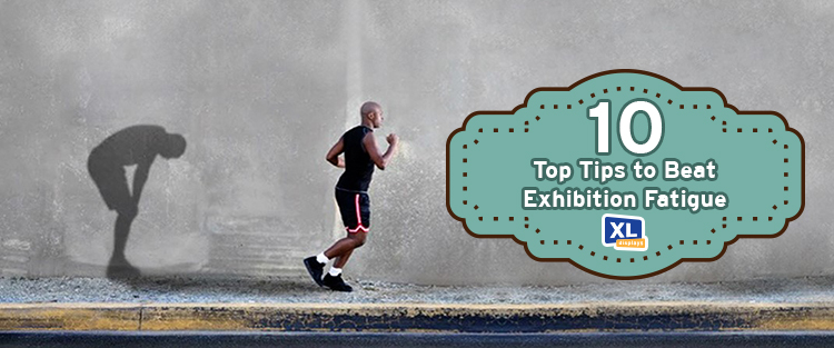 10 Top Tips to Beat Exhibition Fatigue