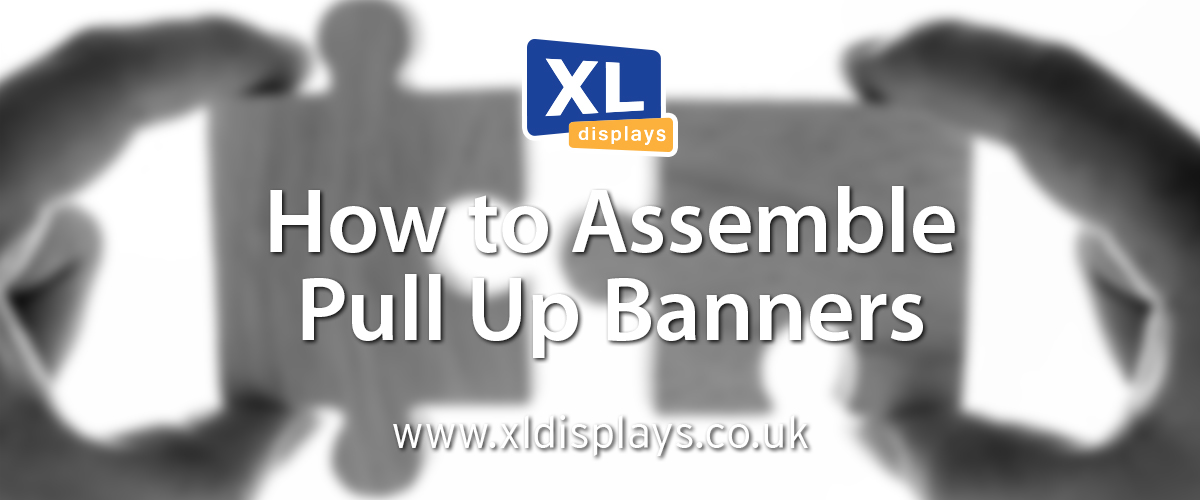 How to Assemble Pull Up Banners