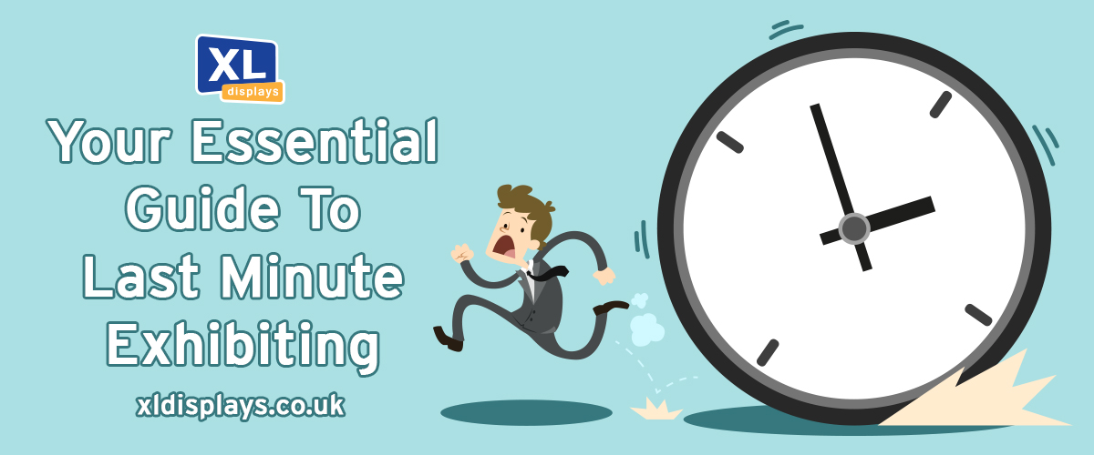 Your essential guide for last minute exhibiting!