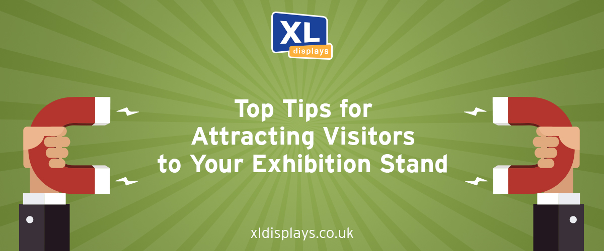 Top Tips for Attracting Visitors to Your Exhibition Stand