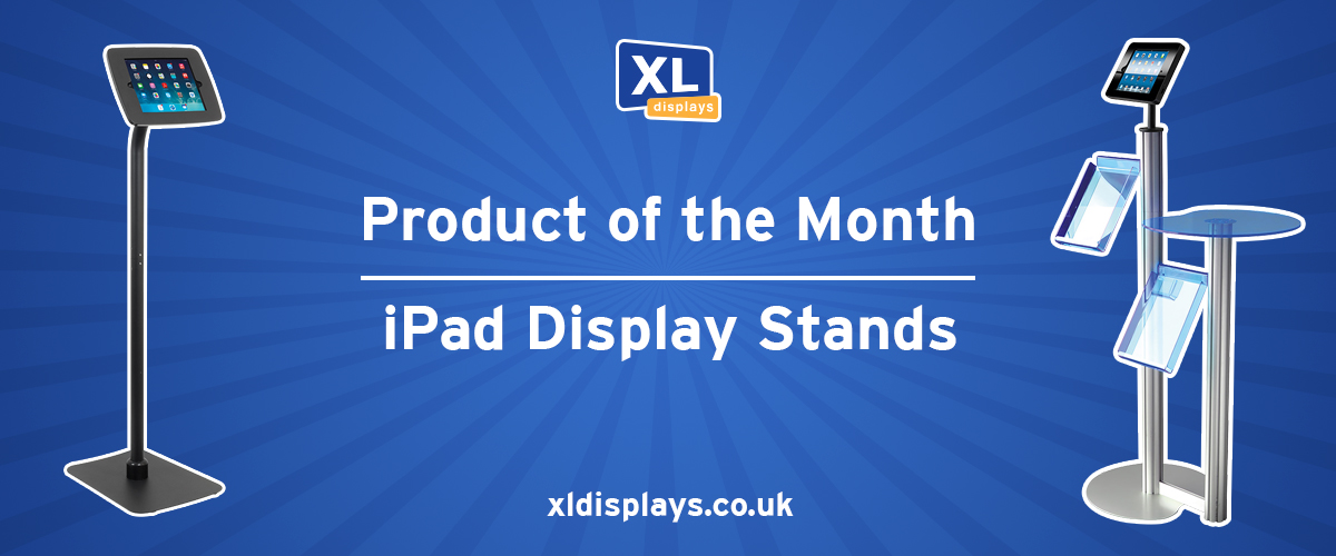 Product of the Month: iPad Display Stands
